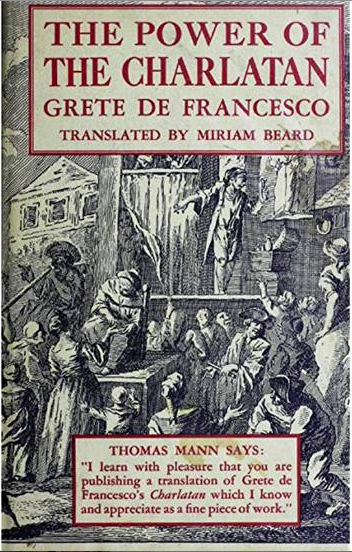 The English translation of Grete de Francesco (Margarethe Weissenstein)'s book The Charlatan with a quote from Thomas Mann on the cover<br> 
